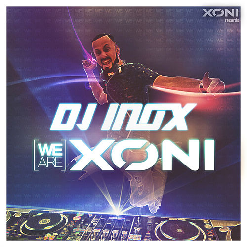 We Are Xoni by DJ Inox