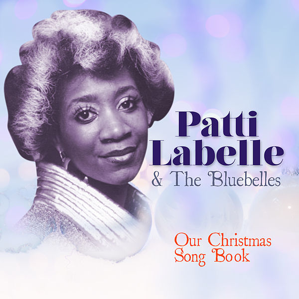 Patti Labelle This Christmas.Our Christmas Songbook By Patti Labelle The Bluebelles