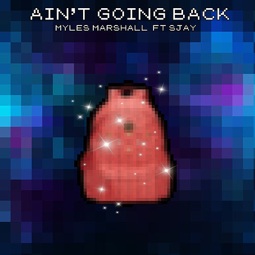 Ain't Going Back de Myles Marshall