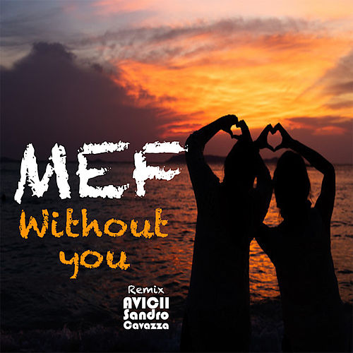 Without You von M.E.F.