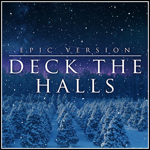 Deck the Halls (Epic Version) von Alala