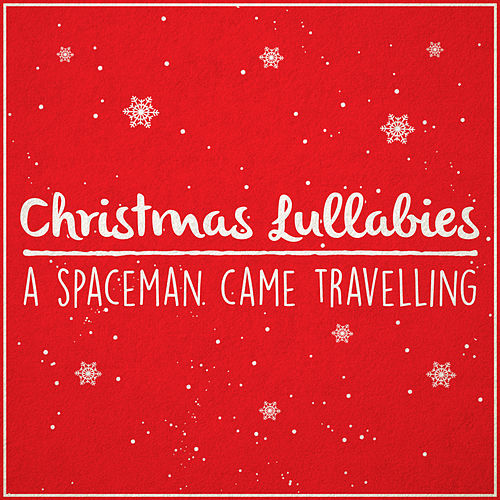 A Spaceman Came Travelling (Christmas Lullaby) de Lullaby Dreamers
