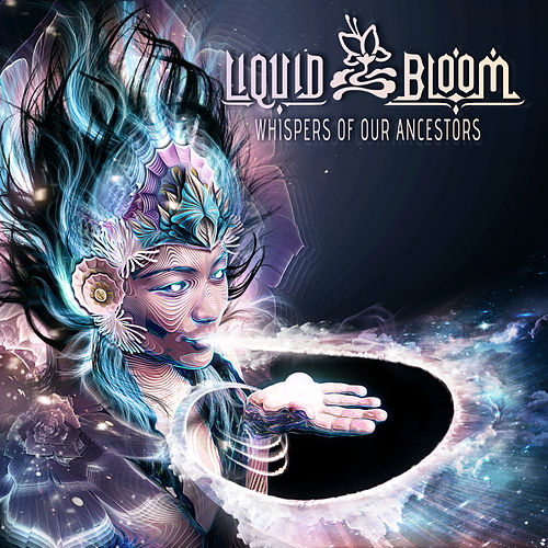 Whispers of Our Ancestors by Liquid Bloom