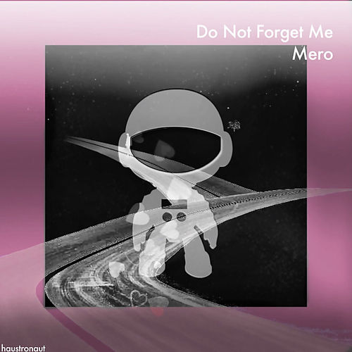 Do Not Forget Me von Mero