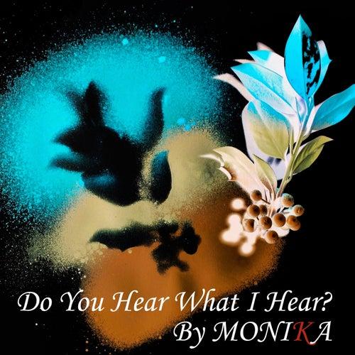 Do You Hear What I Hear? by Monika