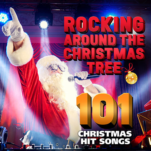 Rocking Around the Christmas Tree 101 Christmas Hit Songs de Various Artists