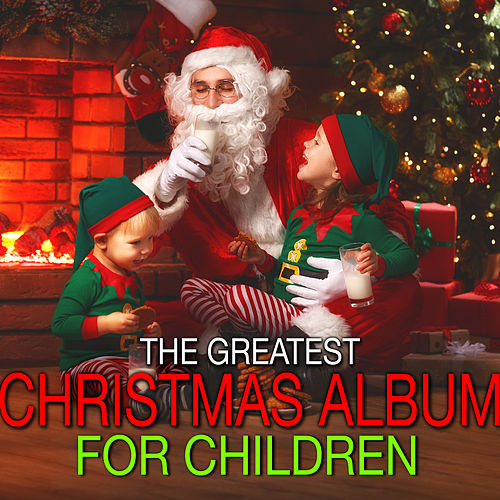 The Greatest Christmas Album For Children by Various Artists