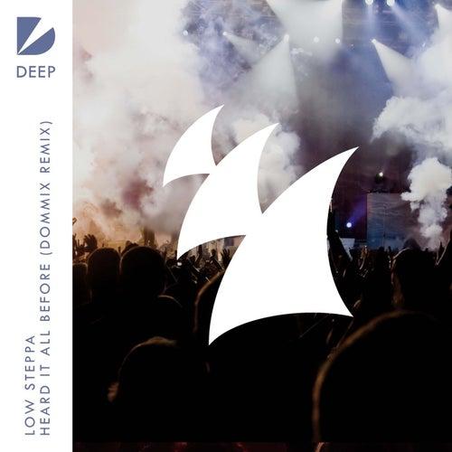 Heard It All Before (Dommix Remix) de Low Steppa