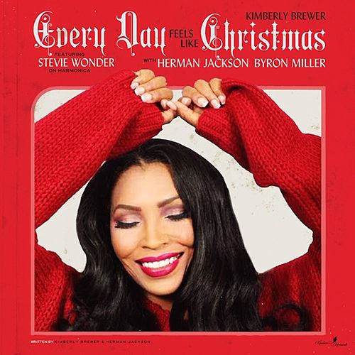 Every Day Feels Like Christmas by Kimberly Brewer