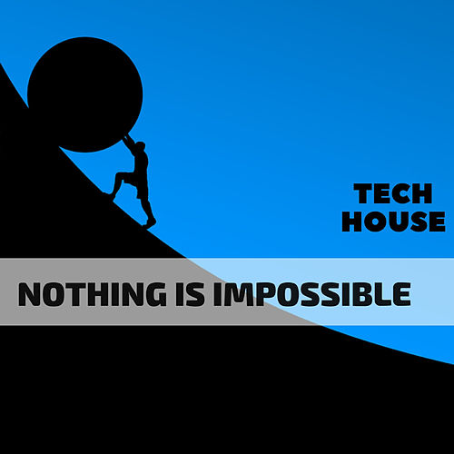 Nothing Is Impossible Tech House von Dj Regard