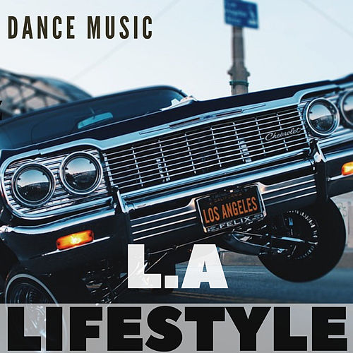 Dance Music L.A Lifestyle by Dj Regard