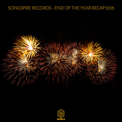 Songspire Records - End Of The Year Recap 2018 di Various Artists
