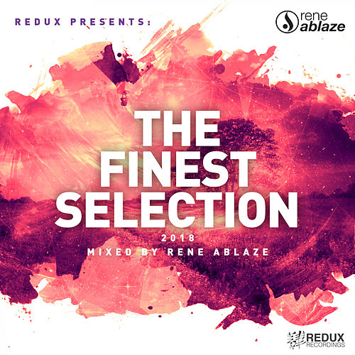 Redux Presents: The Finest Selection 2018 Mixed by Rene Ablaze - EP von Various Artists