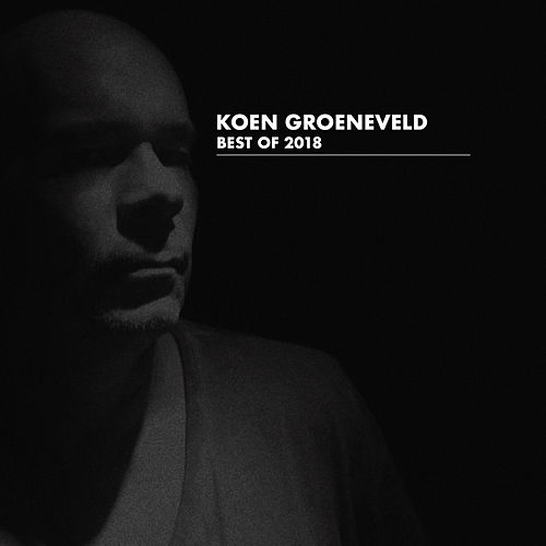 Best Of 2018 - EP von Koen Groeneveld