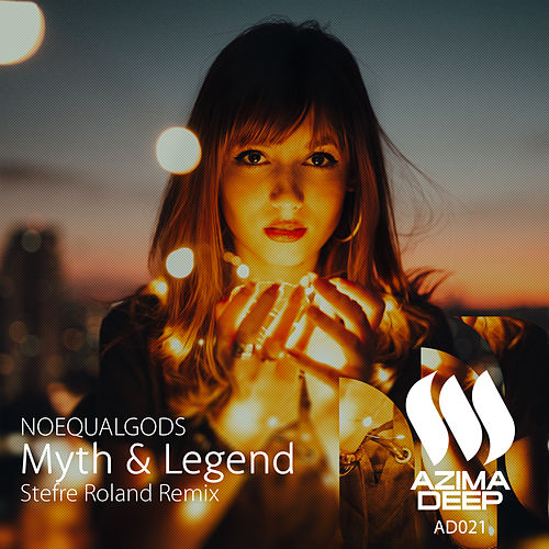 Myth & Legend (Stefre Roland Remix) de Noequalgods