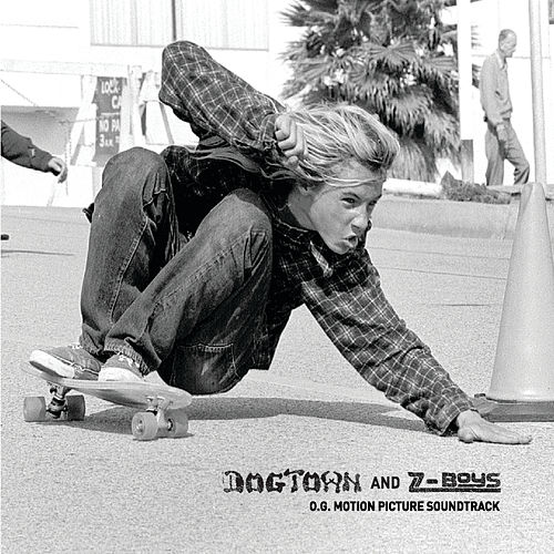 Dogtown And Z-Boys: O.G. Motion Picture Soundtrack by Various Artists