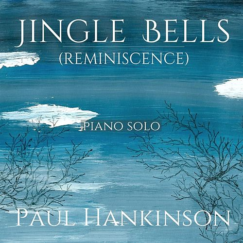 Jingle Bells (Reminiscence) de Paul Hankinson