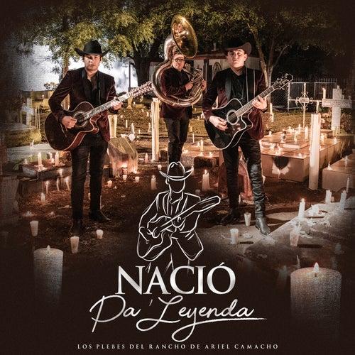 Nació Pa'Leyenda by Ariel Camacho