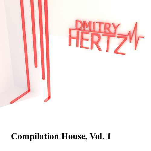 Compilation House, Vol. 1 - EP de Dmitry Hertz