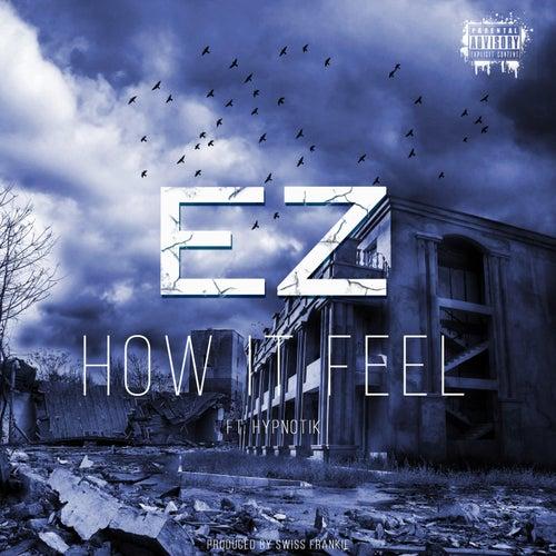 How It Feel (feat. Hypnotik) de EZ