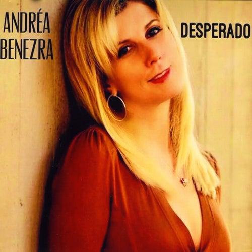 Desperado by Andrea Benezra
