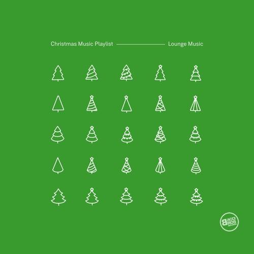 Christmas Music Playlist: Lounge Music von Various Artists