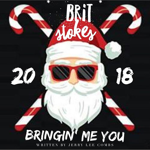 Bringin' Me You by Brit Stokes