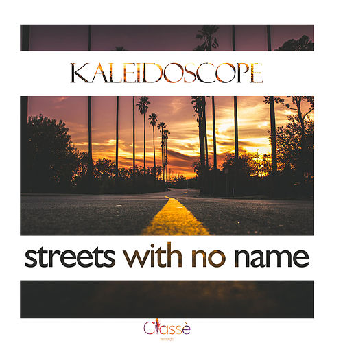 Streets With No Name (Chill Rework) von Kaleidoscope