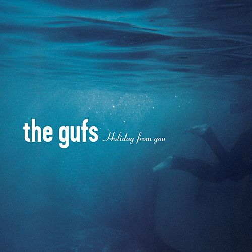 Holiday from You (Deluxe Edition) by The Gufs