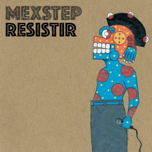 Resistir by Mexstep