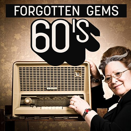 Forgotten Gems: 60's by Various Artists