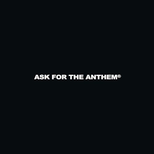 Ask For The Anthem by Ocean Grove