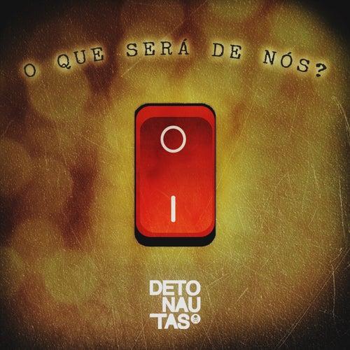 O Que Será de Nós? by Detonautas