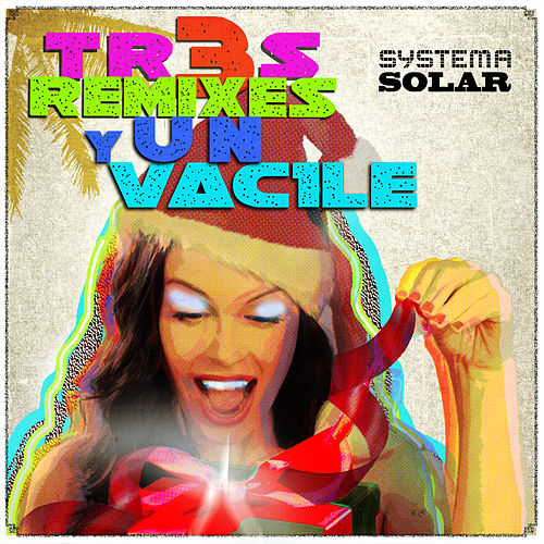 3 Remixes y 1 Vacile by Systema Solar
