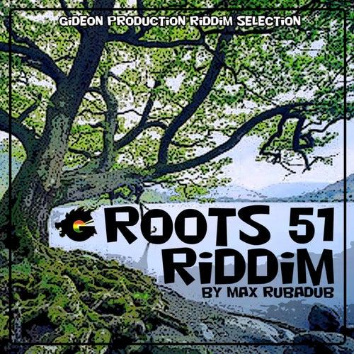 Roots 51 Riddim by Max Rubadub