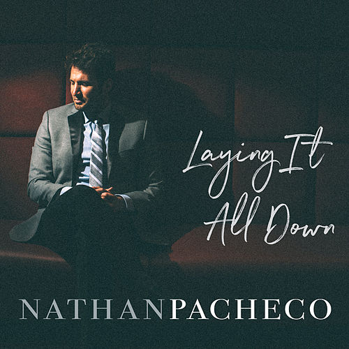 Laying It All Down by Nathan Pacheco