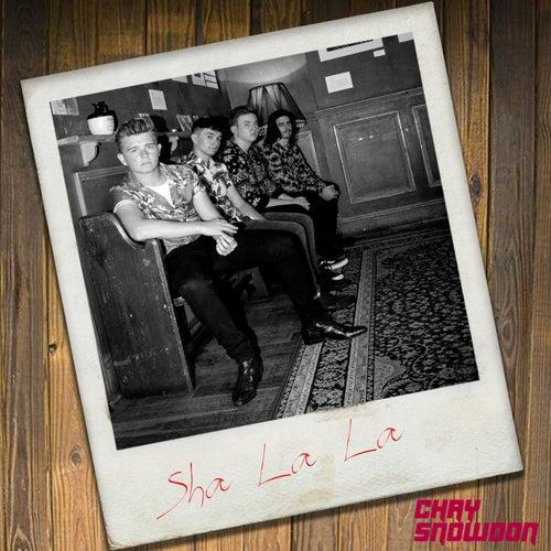 Sha La La by Chay Snowdon