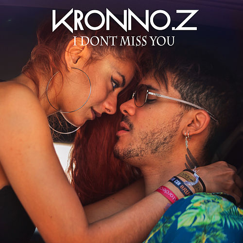 I Don't Miss You de Kronno Zomber