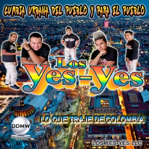 Lo Que Traje  de Colombia by Los Yes Yes