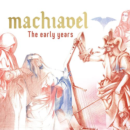 The Early Years by Machiavel