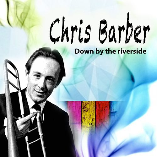 Down by the riverside de Chris Barber