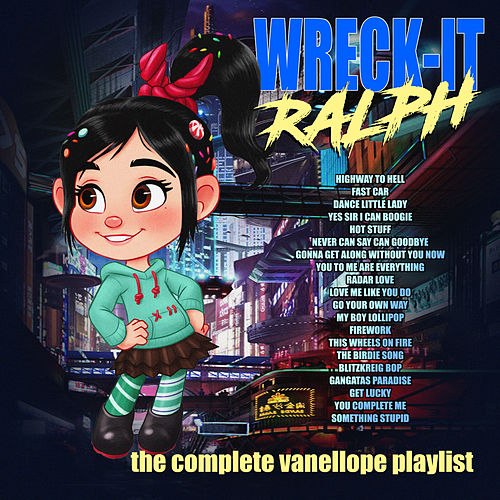 Wreck-It Ralph - The Complete Vanellope Playlist by Various Artists