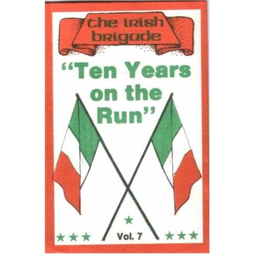 Ten Years on the Run by The Irish Brigade