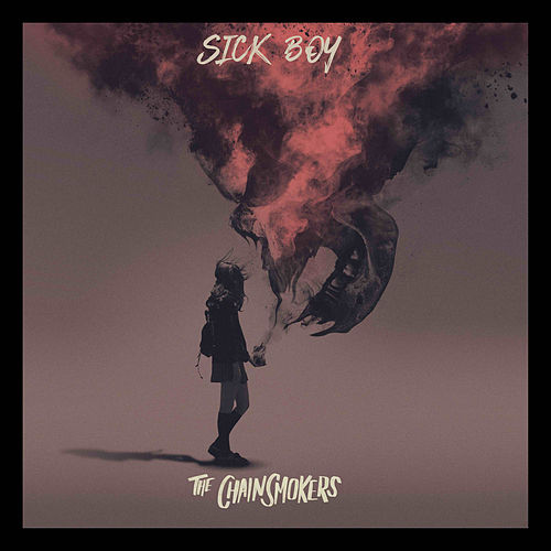 Sick Boy de The Chainsmokers