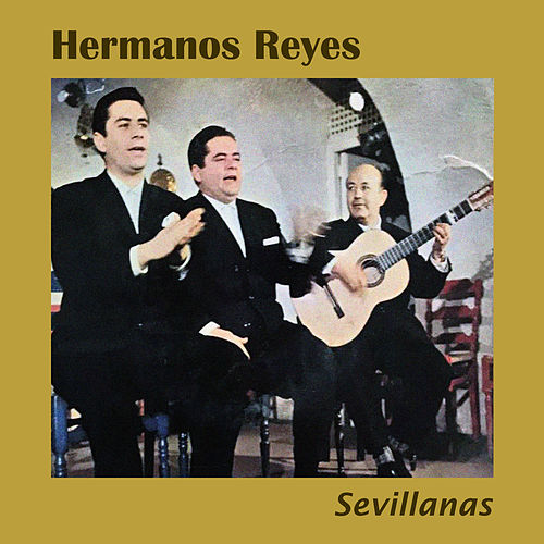 Sevillanas by Hermanos Reyes