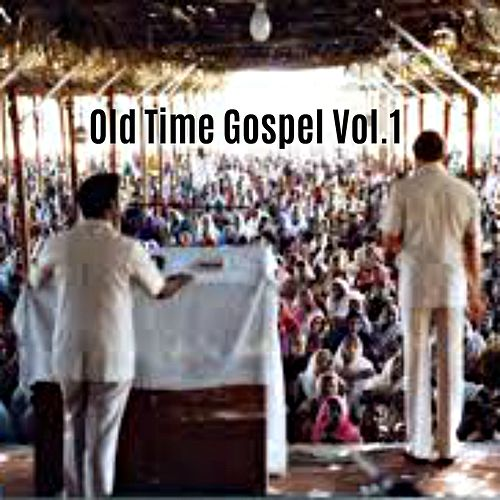 Old Time Gospel, Vol. 1 by Various Artists
