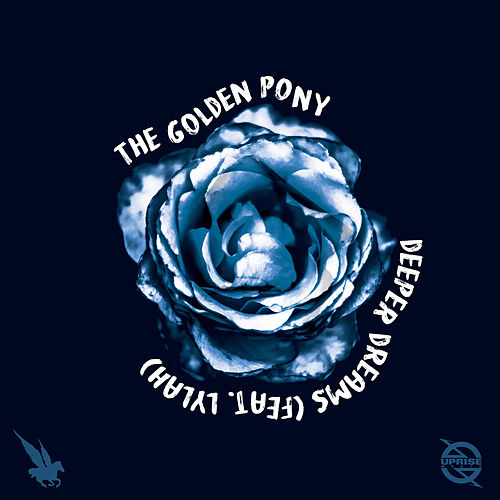 Deeper Dreams by The Golden Pony