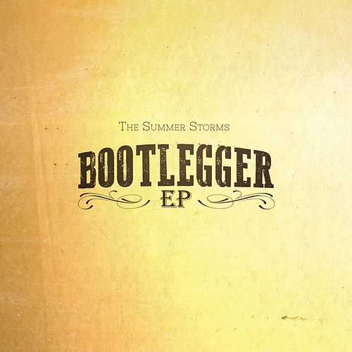 Bootlegger by The Summer Storms