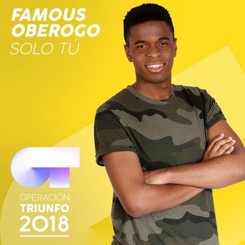 Solo Tú (Operación Triunfo 2018) von Famous Oberogo