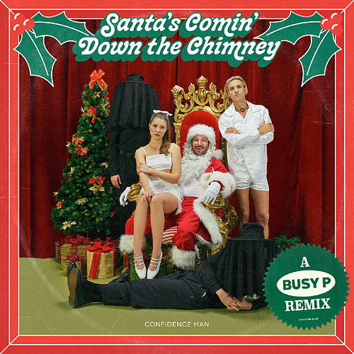 Santa's Comin' Down the Chimney (Busy P Remix) by Confidence Man